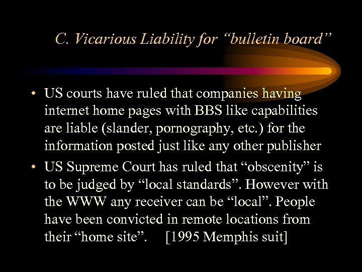 """C. Vicarious Liability for """"bulletin board"""" • US courts have ruled that companies having"""