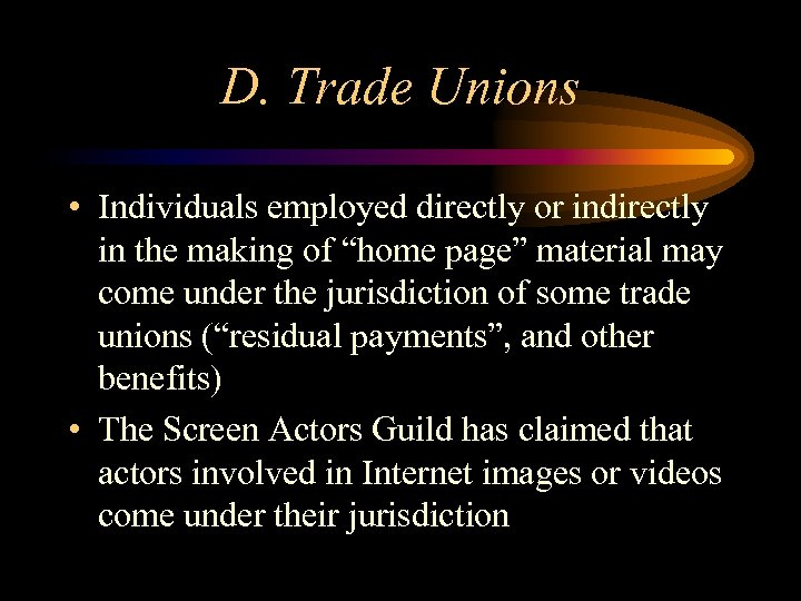 """D. Trade Unions • Individuals employed directly or indirectly in the making of """"home"""