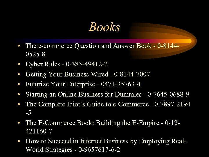 Books • The e-commerce Question and Answer Book - 0 -81440525 -8 • Cyber