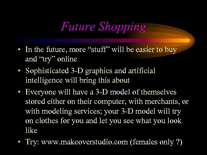 """Future Shopping • In the future, more """"stuff"""" will be easier to buy and"""