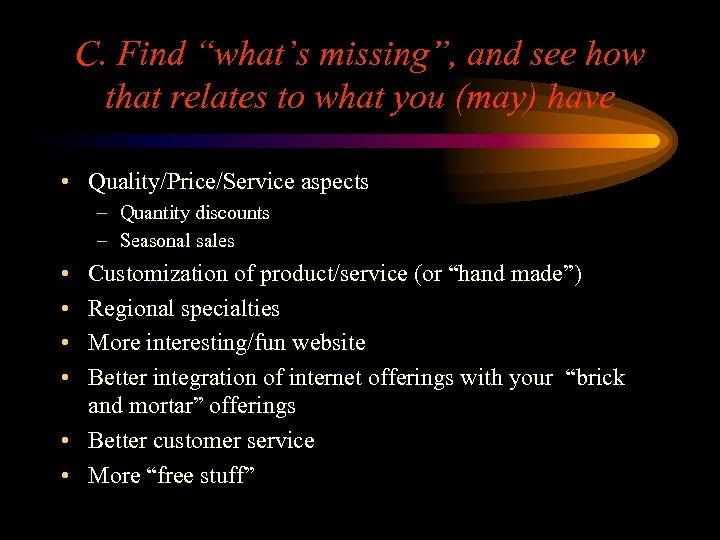 """C. Find """"what's missing"""", and see how that relates to what you (may) have"""