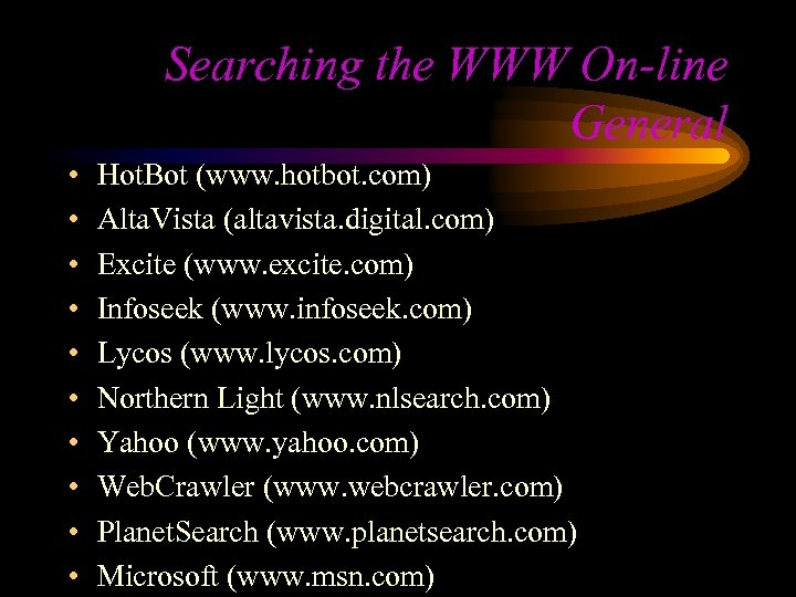 Searching the WWW On-line General • • • Hot. Bot (www. hotbot. com) Alta.