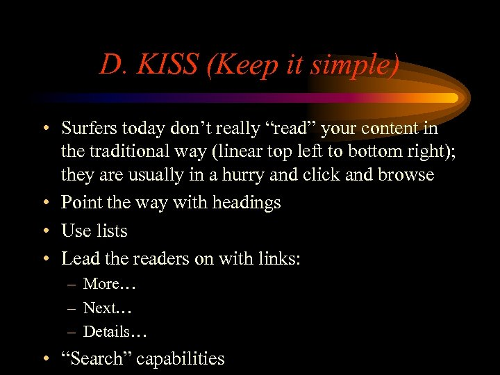 """D. KISS (Keep it simple) • Surfers today don't really """"read"""" your content in"""