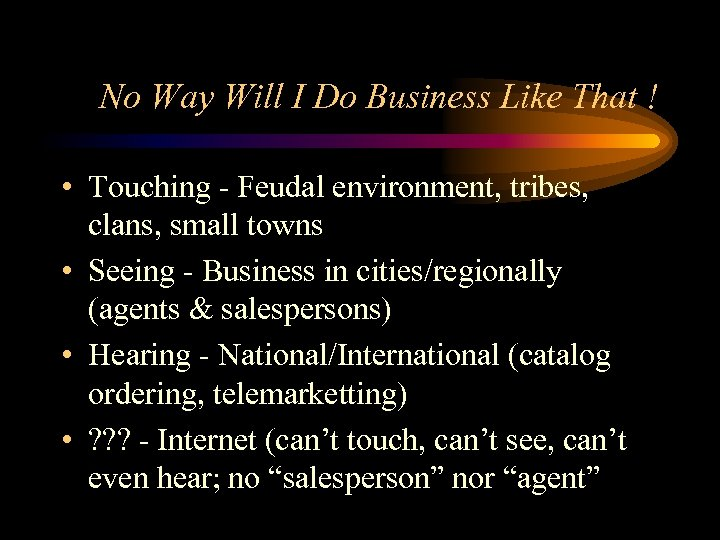 No Way Will I Do Business Like That ! • Touching - Feudal environment,