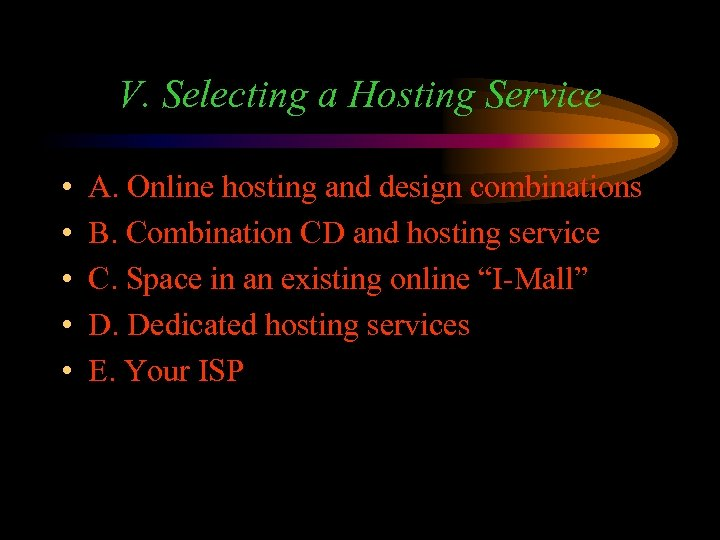 V. Selecting a Hosting Service • • • A. Online hosting and design combinations