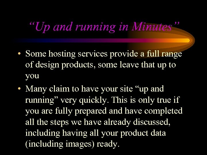 """""""Up and running in Minutes"""" • Some hosting services provide a full range of"""