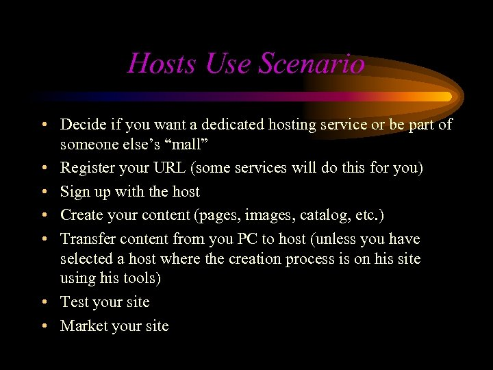Hosts Use Scenario • Decide if you want a dedicated hosting service or be