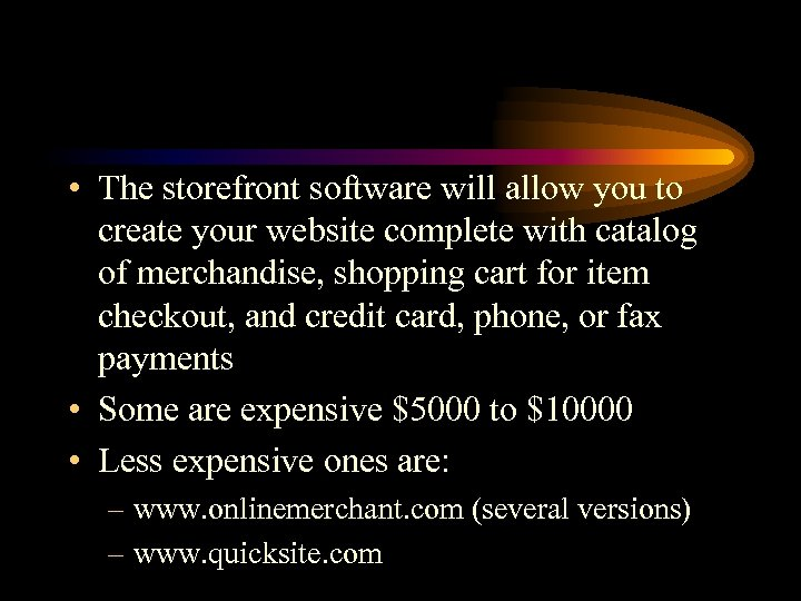 • The storefront software will allow you to create your website complete with
