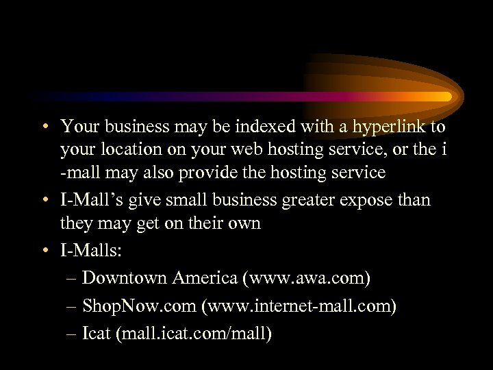 • Your business may be indexed with a hyperlink to your location on