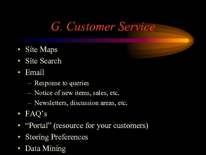 G. Customer Service • Site Maps • Site Search • Email – Response to
