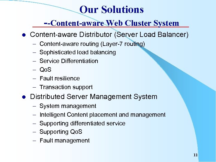 Our Solutions --Content-aware Web Cluster System l Content-aware Distributor (Server Load Balancer) – –