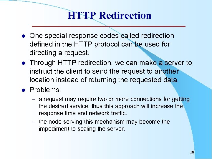 HTTP Redirection l l l One special response codes called redirection defined in the