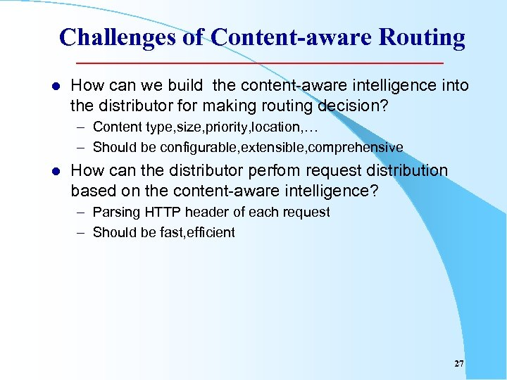 Challenges of Content-aware Routing l How can we build the content-aware intelligence into the