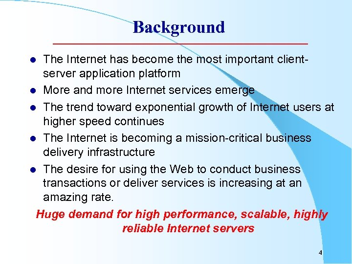 Background The Internet has become the most important clientserver application platform l More and