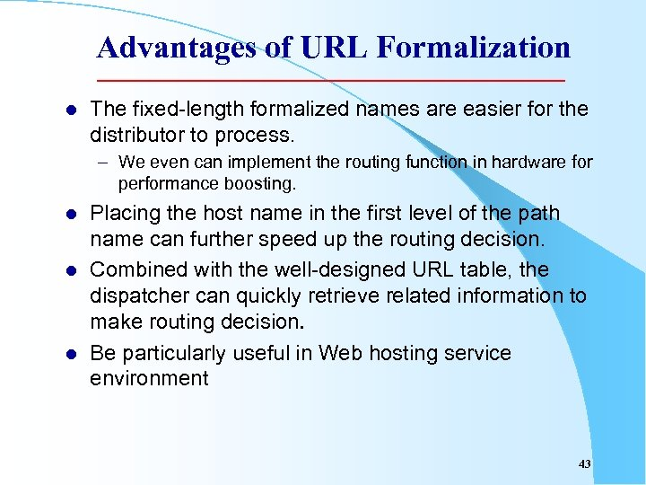 Advantages of URL Formalization l The fixed-length formalized names are easier for the distributor