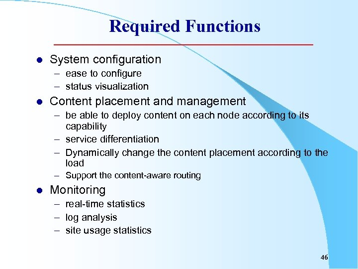 Required Functions l System configuration – ease to configure – status visualization l Content