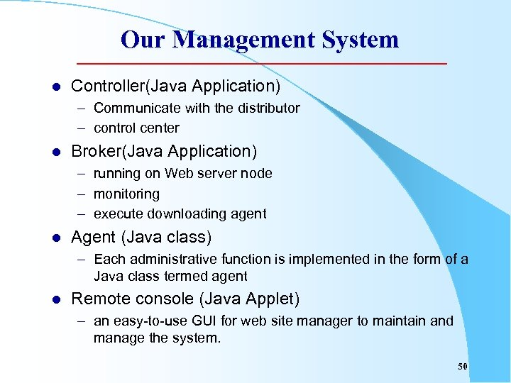 Our Management System l Controller(Java Application) – Communicate with the distributor – control center