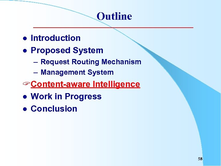 Outline l l Introduction Proposed System – Request Routing Mechanism – Management System ?