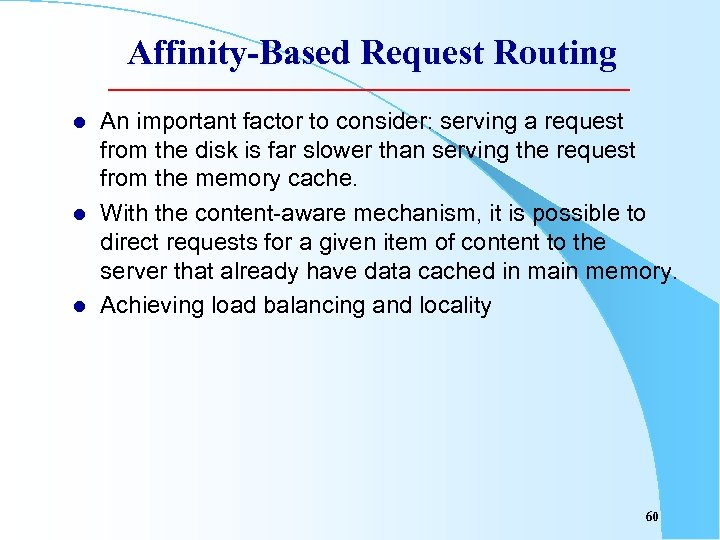 Affinity-Based Request Routing l l l An important factor to consider: serving a request