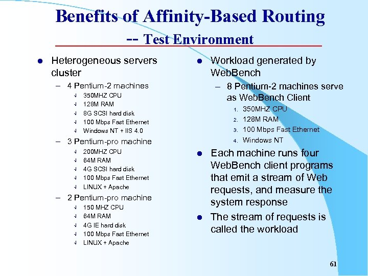 Benefits of Affinity-Based Routing -- Test Environment l Heterogeneous servers cluster l – 4