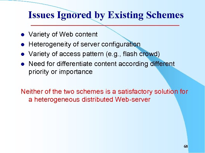 Issues Ignored by Existing Schemes l l Variety of Web content Heterogeneity of server