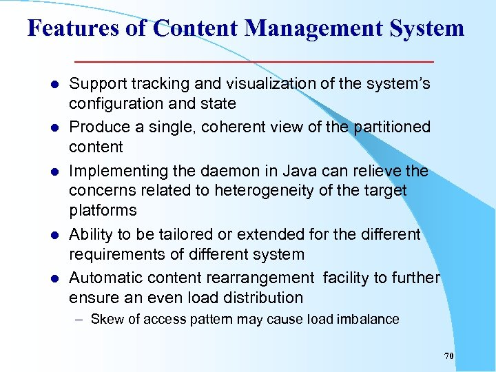 Features of Content Management System l l l Support tracking and visualization of the
