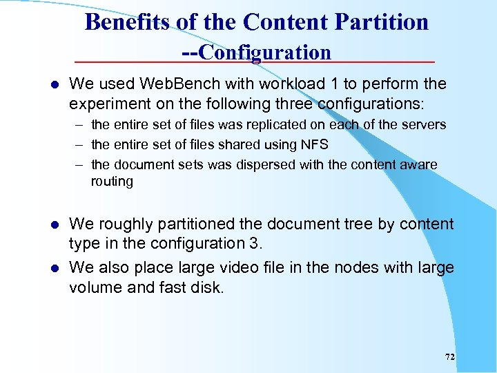 Benefits of the Content Partition --Configuration l We used Web. Bench with workload 1