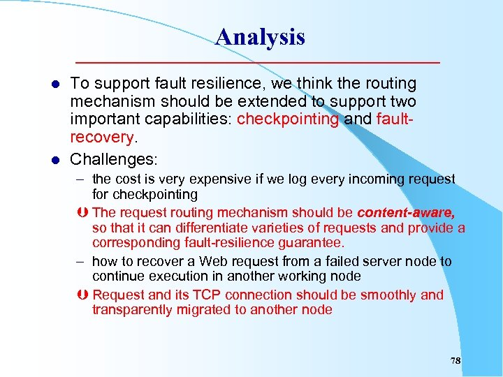 Analysis l l To support fault resilience, we think the routing mechanism should be