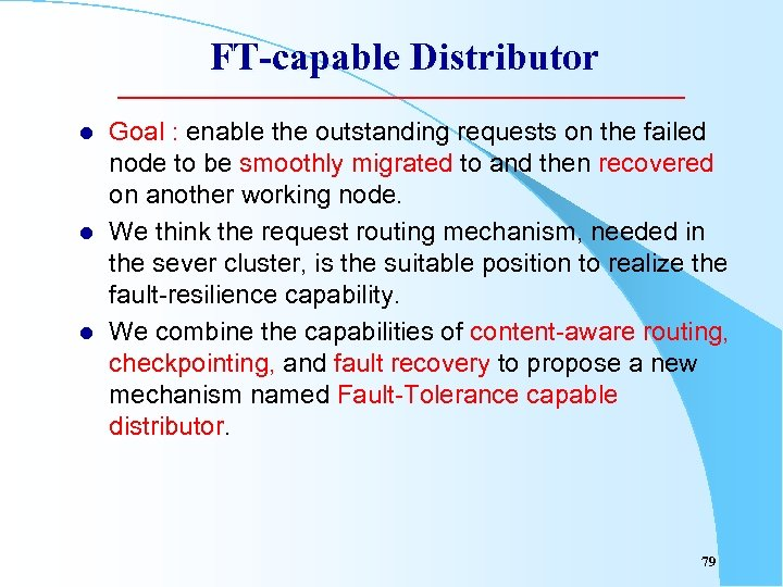 FT-capable Distributor l l l Goal : enable the outstanding requests on the failed