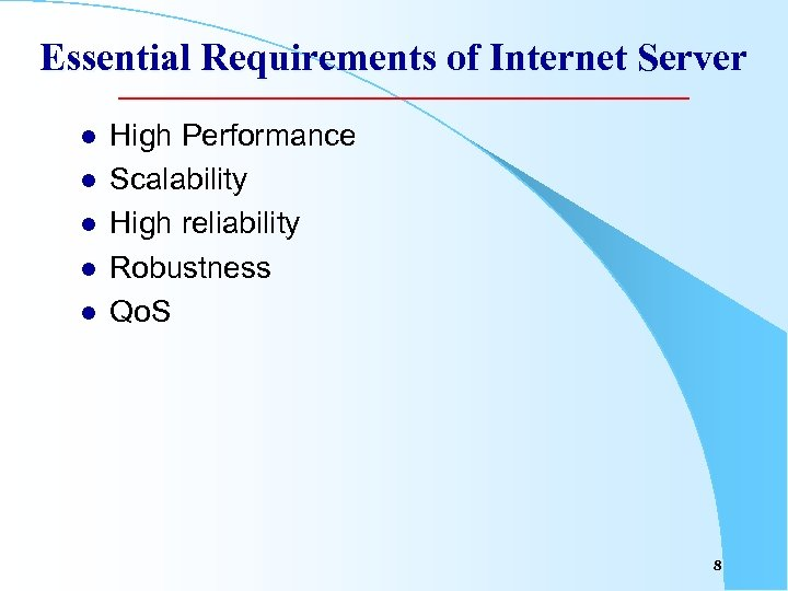 Essential Requirements of Internet Server l l l High Performance Scalability High reliability Robustness