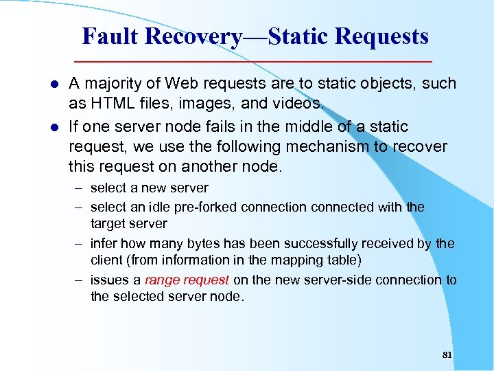 Fault Recovery—Static Requests l l A majority of Web requests are to static objects,