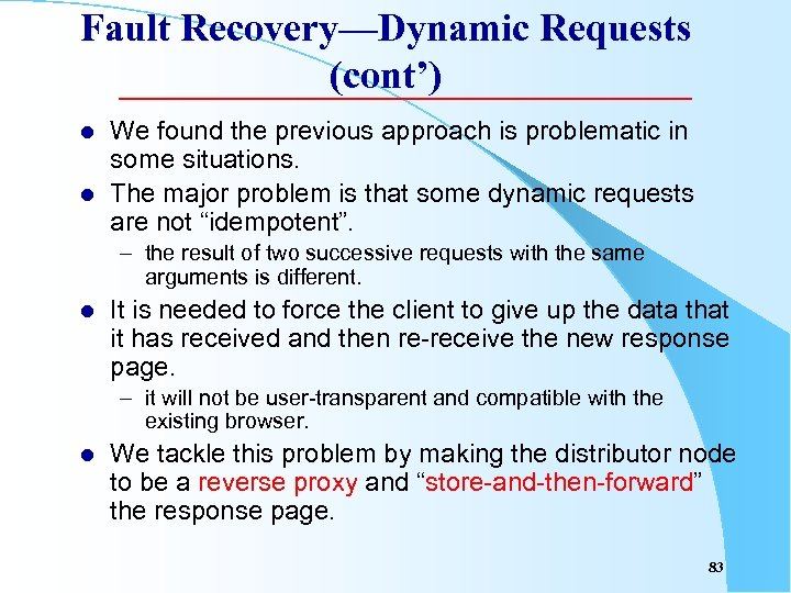 Fault Recovery—Dynamic Requests (cont') l l We found the previous approach is problematic in