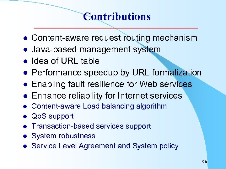 Contributions l l l Content-aware request routing mechanism Java-based management system Idea of URL