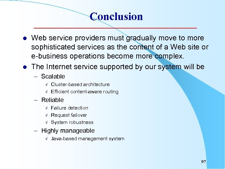 Conclusion l l Web service providers must gradually move to more sophisticated services as