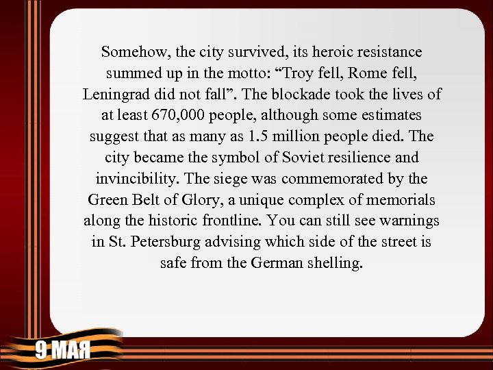"Somehow, the city survived, its heroic resistance summed up in the motto: ""Troy fell,"