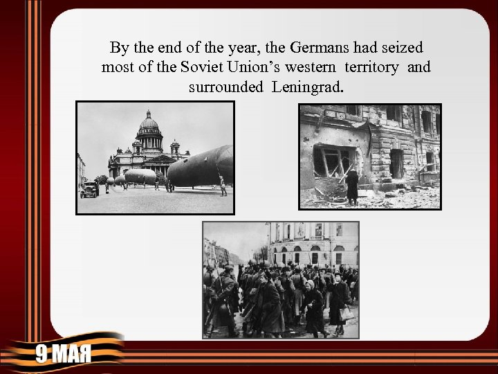 By the end of the year, the Germans had seized most of the Soviet