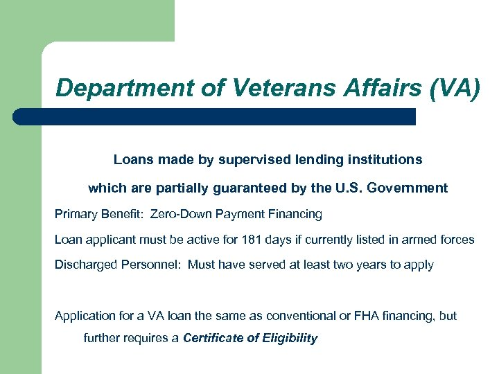 Department of Veterans Affairs (VA) Loans made by supervised lending institutions which are partially