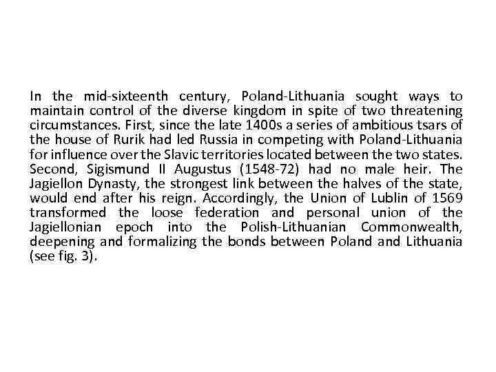 In the mid-sixteenth century, Poland-Lithuania sought ways to maintain control of the diverse kingdom