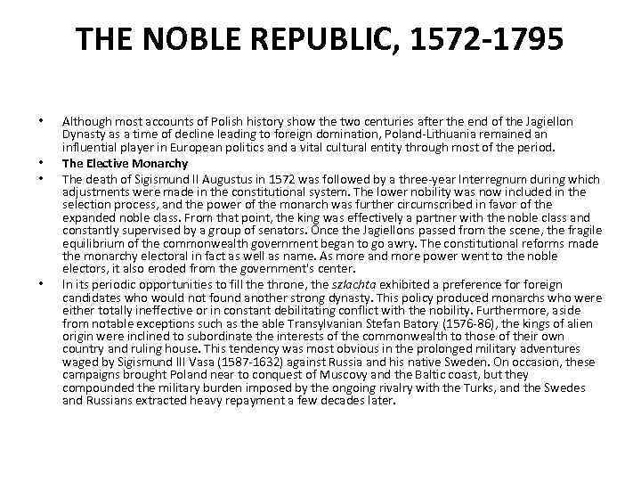 THE NOBLE REPUBLIC, 1572 -1795 • • Although most accounts of Polish history show