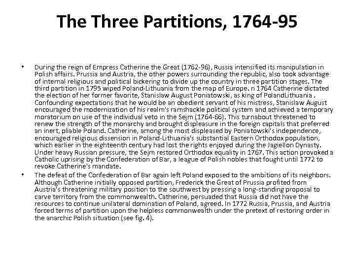 The Three Partitions, 1764 -95 • • During the reign of Empress Catherine the
