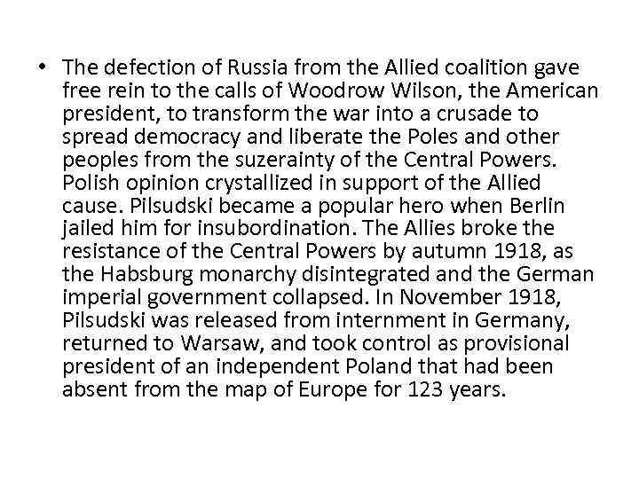 • The defection of Russia from the Allied coalition gave free rein to