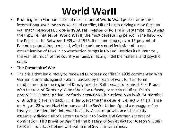 • • • World War. II Profiting from German national resentment of World