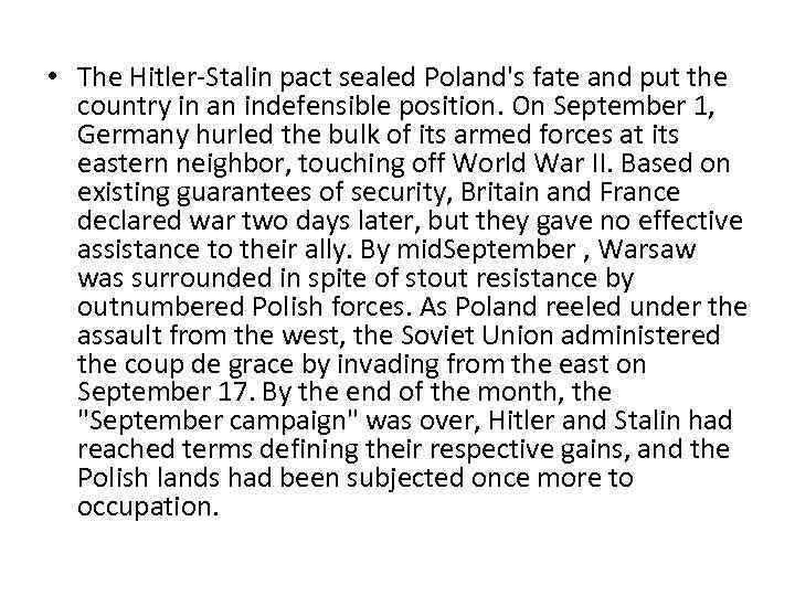• The Hitler-Stalin pact sealed Poland's fate and put the country in an