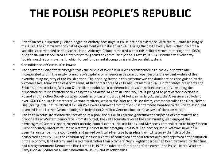 THE POLISH PEOPLE'S REPUBLIC • • Soviet success in liberating Poland began an entirely