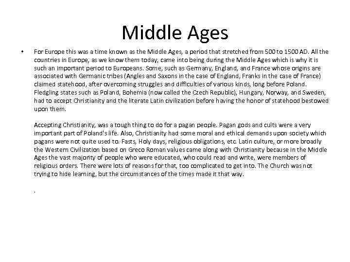 Middle Ages • For Europe this was a time known as the Middle Ages,