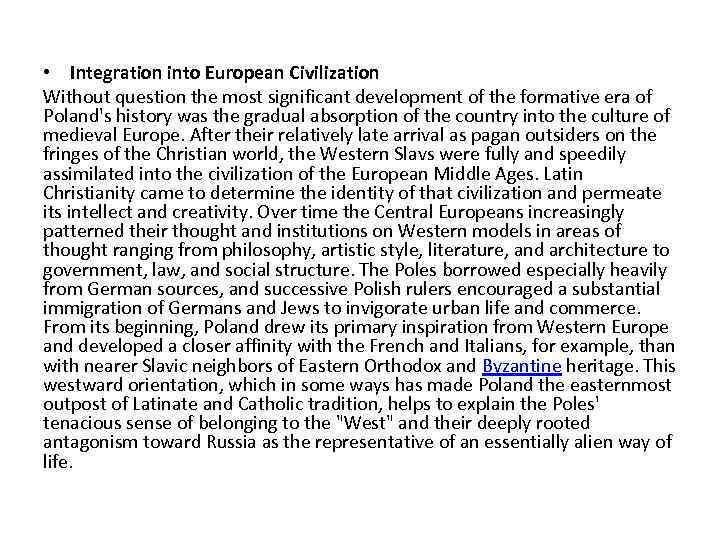 • Integration into European Civilization Without question the most significant development of the