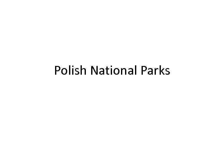 Polish National Parks