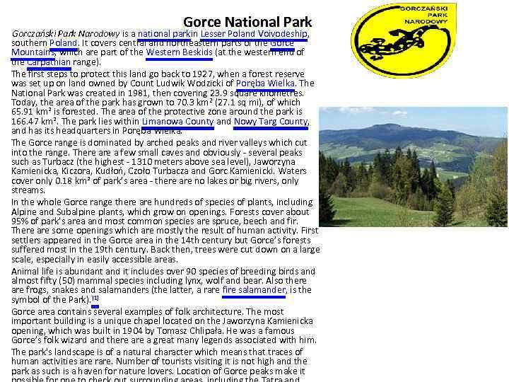 Gorce National Park Gorczański Park Narodowy is a national parkin Lesser Poland Voivodeship, southern