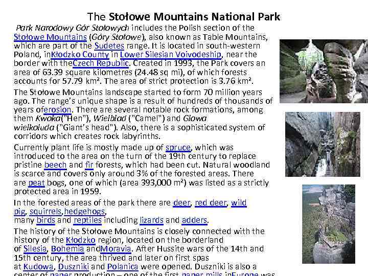 The Stołowe Mountains National Park Narodowy Gór Stołowych includes the Polish section of the