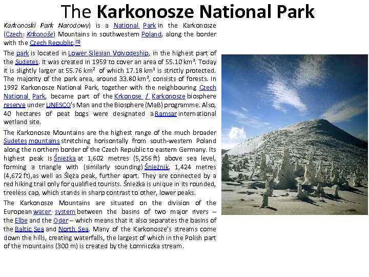 The Karkonosze National Park Karkonoski Park Narodowy) is a National Park in the Karkonosze
